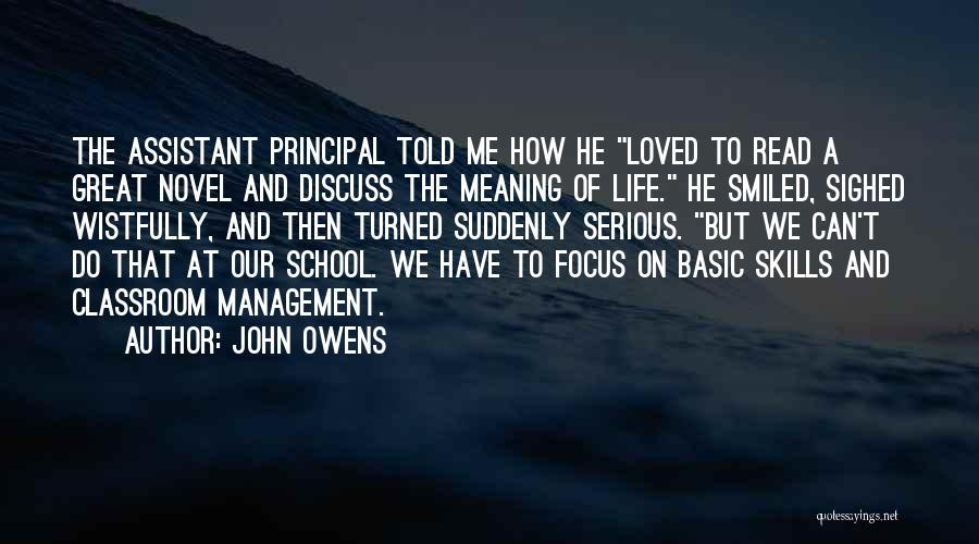 Great School Principal Quotes By John Owens