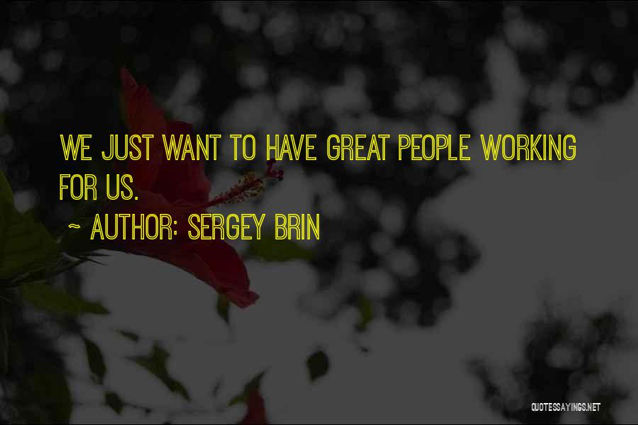 Great Sergey Brin Quotes By Sergey Brin