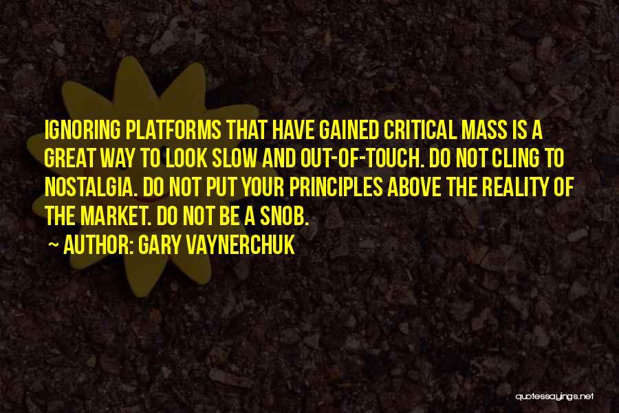 Great Snob Quotes By Gary Vaynerchuk
