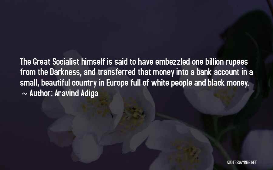 Great Socialist Quotes By Aravind Adiga