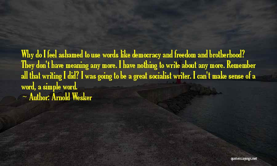 Great Socialist Quotes By Arnold Wesker
