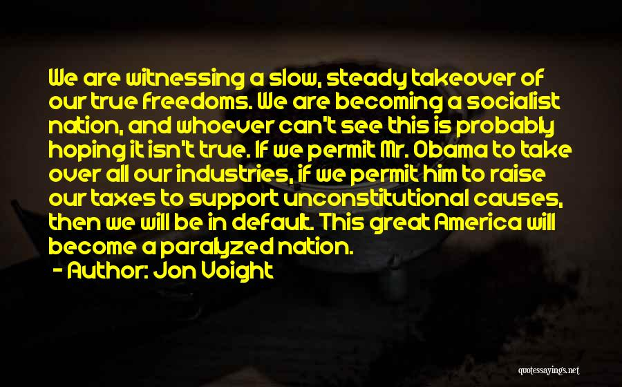 Great Socialist Quotes By Jon Voight