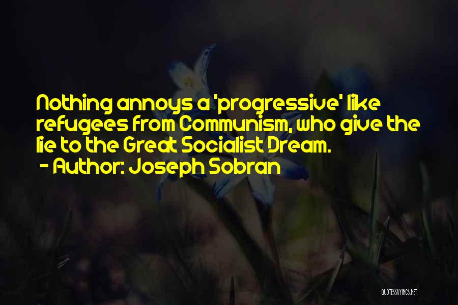 Great Socialist Quotes By Joseph Sobran