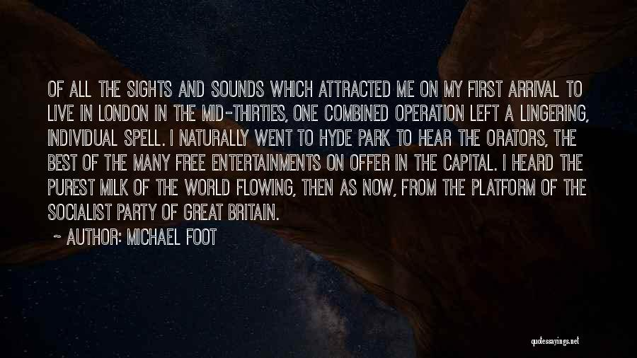 Great Socialist Quotes By Michael Foot