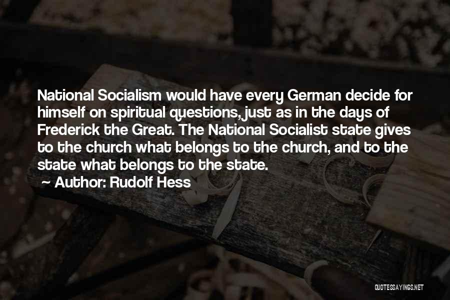 Great Socialist Quotes By Rudolf Hess