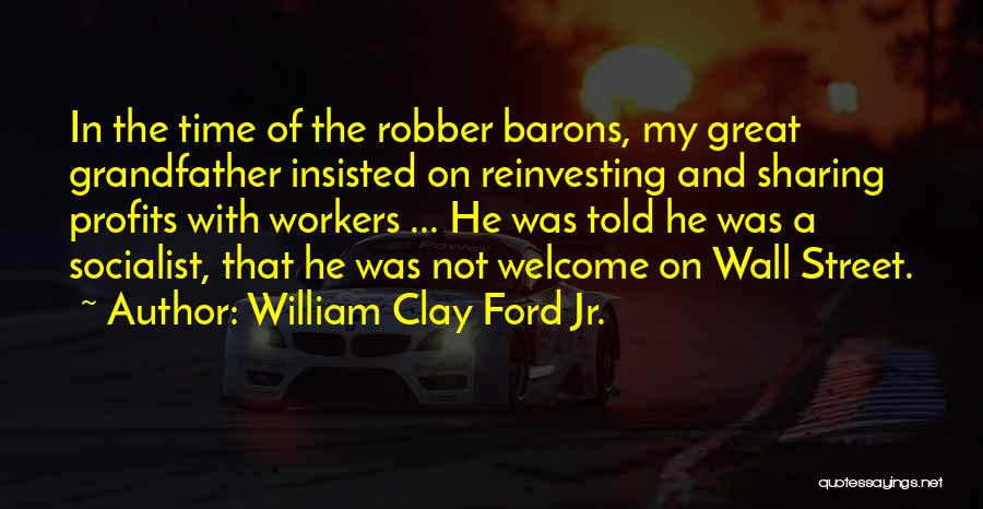 Great Socialist Quotes By William Clay Ford Jr.