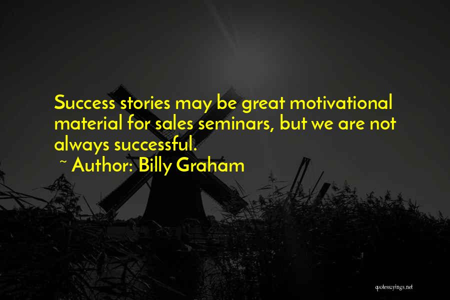 Great Success Motivational Quotes By Billy Graham