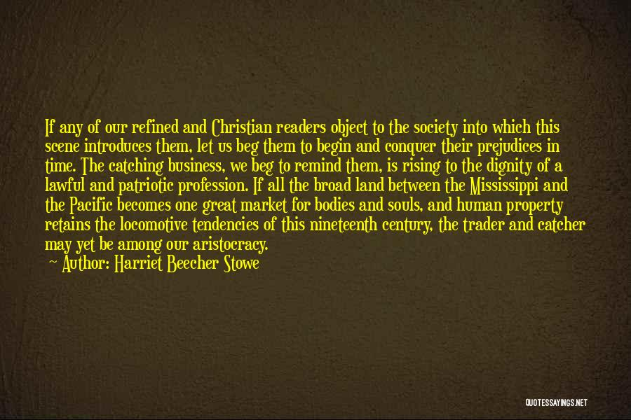 Great Trader Quotes By Harriet Beecher Stowe