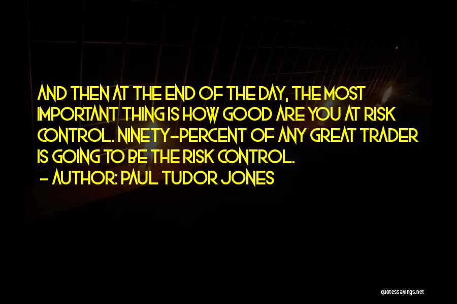 Great Trader Quotes By Paul Tudor Jones