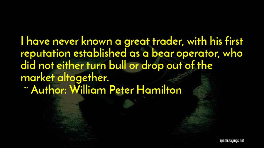 Great Trader Quotes By William Peter Hamilton