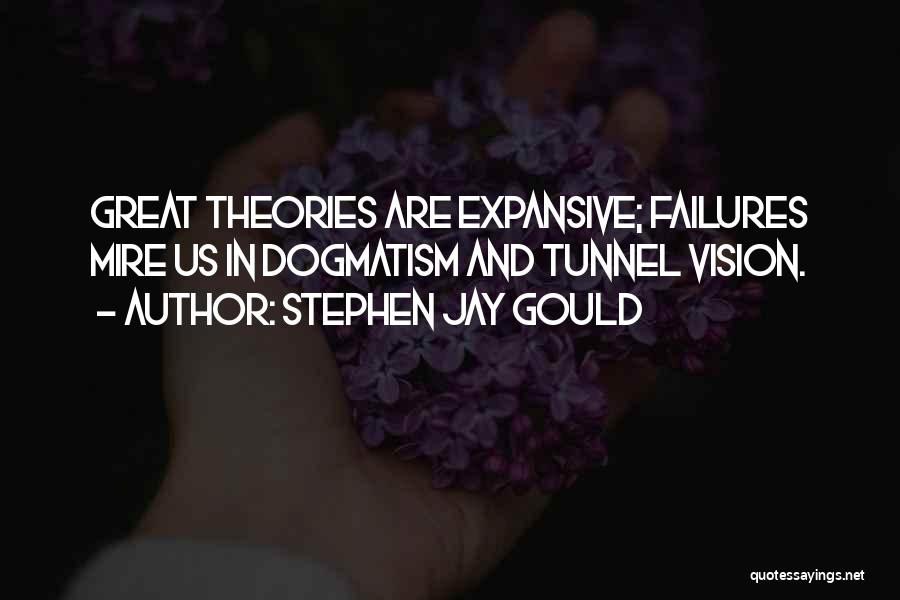 Great Tunnel Vision Quotes By Stephen Jay Gould
