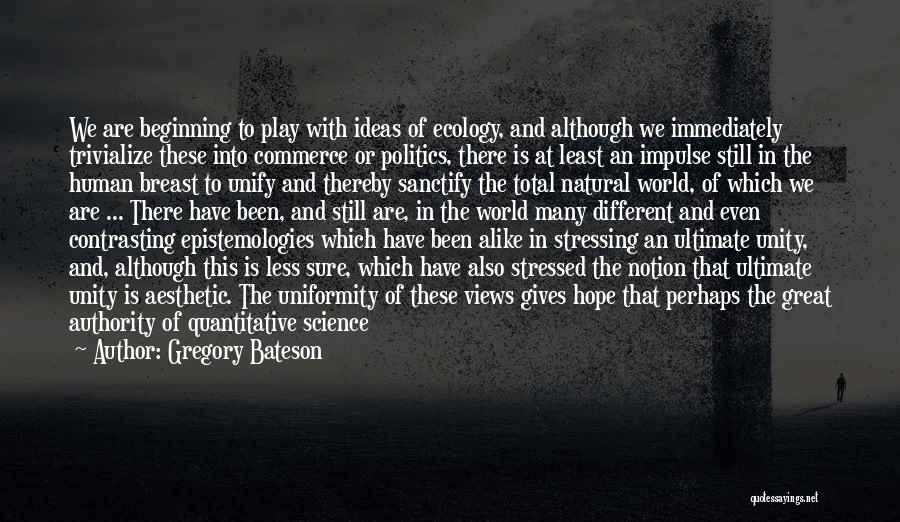 Great Unifying Quotes By Gregory Bateson