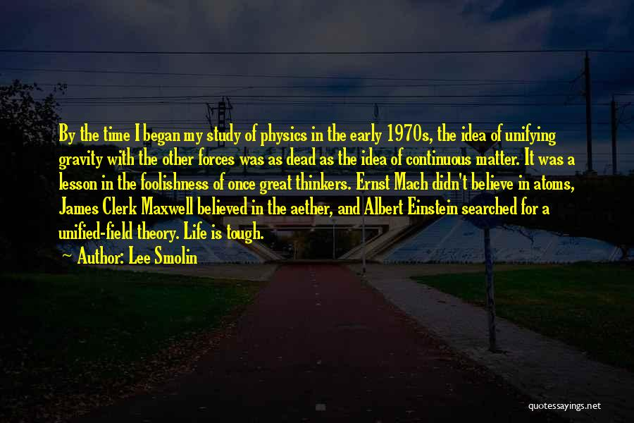 Great Unifying Quotes By Lee Smolin