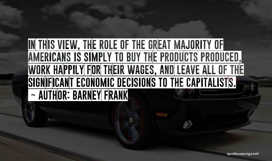 Great View Quotes By Barney Frank