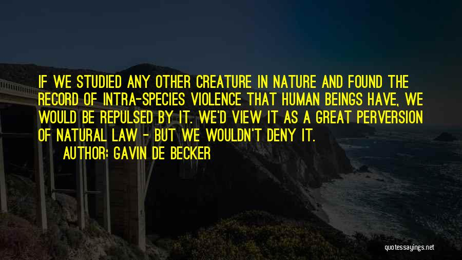 Great View Quotes By Gavin De Becker