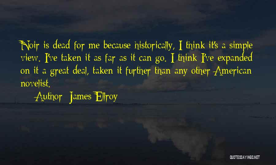 Great View Quotes By James Ellroy