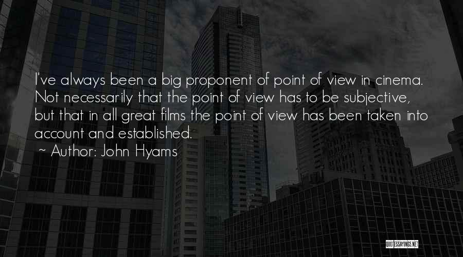 Great View Quotes By John Hyams