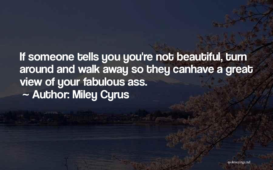 Great View Quotes By Miley Cyrus