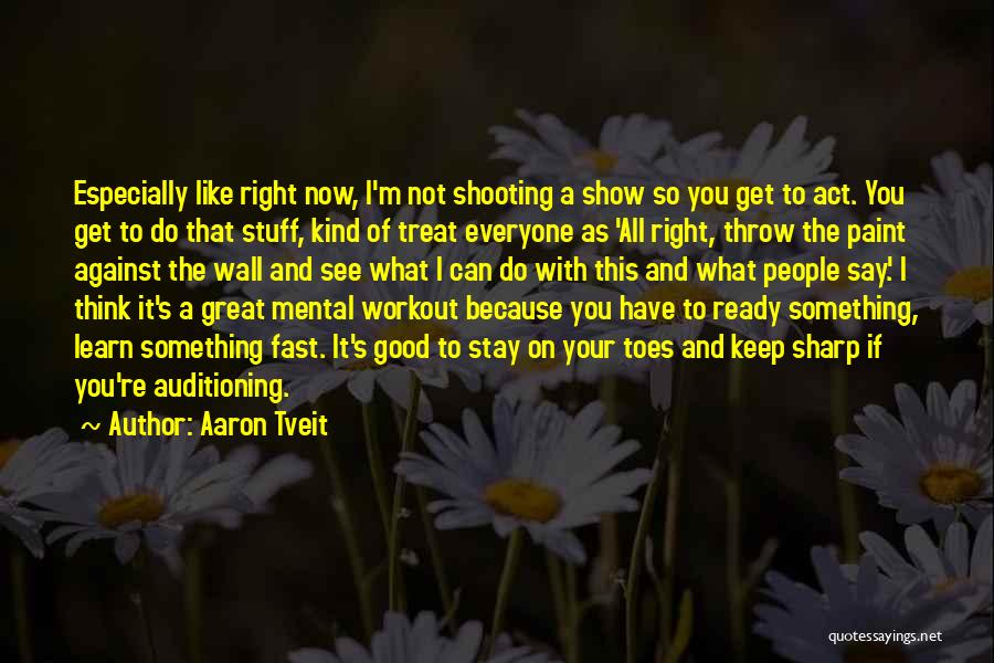 Great Workout Quotes By Aaron Tveit