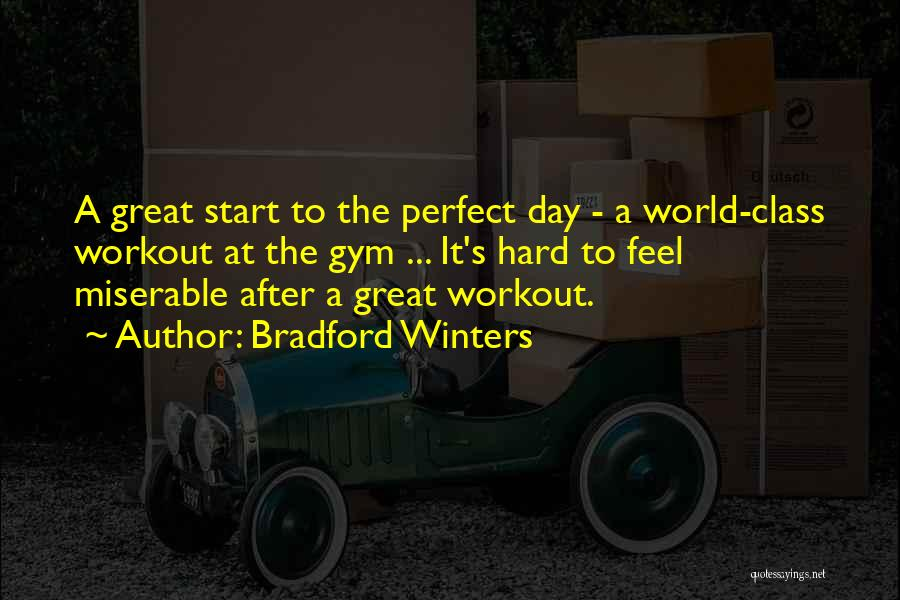 Great Workout Quotes By Bradford Winters