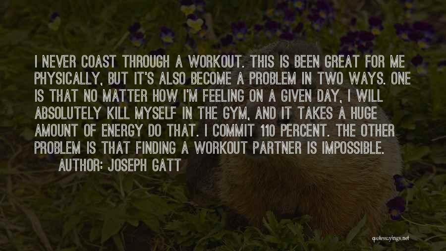 Great Workout Quotes By Joseph Gatt
