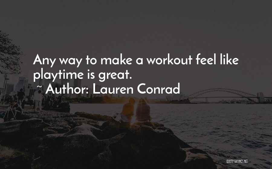 Great Workout Quotes By Lauren Conrad