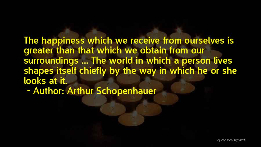 Greater Than Ourselves Quotes By Arthur Schopenhauer