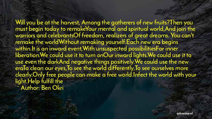 Greater Than Ourselves Quotes By Ben Okri