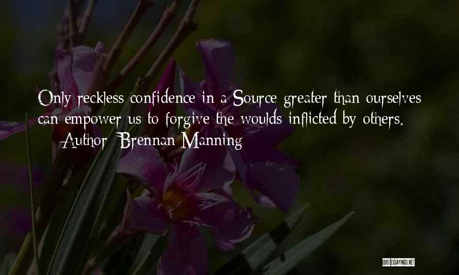 Greater Than Ourselves Quotes By Brennan Manning