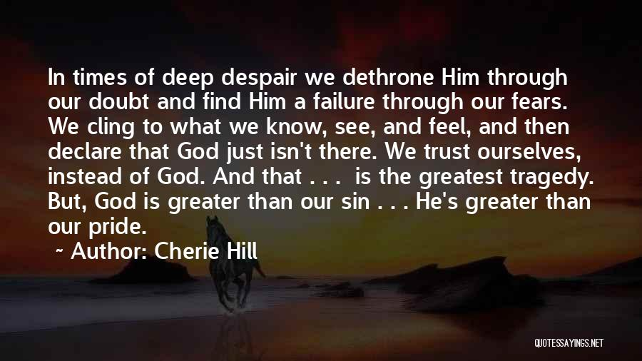 Greater Than Ourselves Quotes By Cherie Hill
