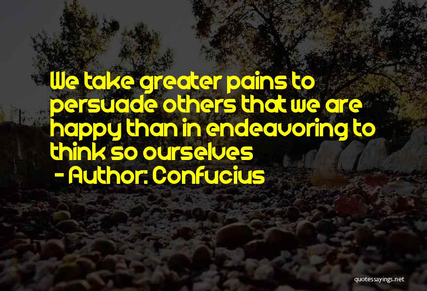 Greater Than Ourselves Quotes By Confucius