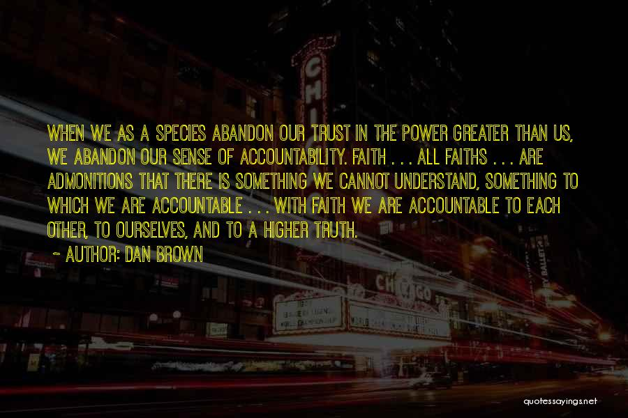 Greater Than Ourselves Quotes By Dan Brown