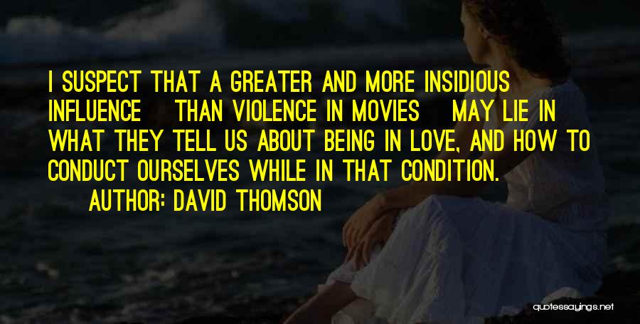 Greater Than Ourselves Quotes By David Thomson