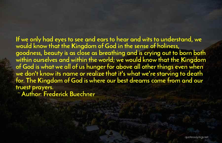 Greater Than Ourselves Quotes By Frederick Buechner