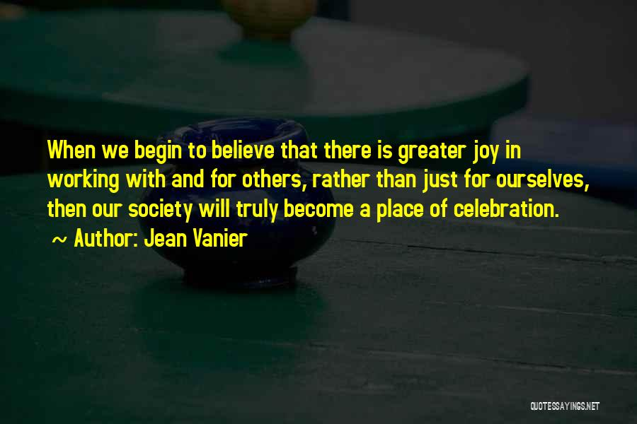 Greater Than Ourselves Quotes By Jean Vanier