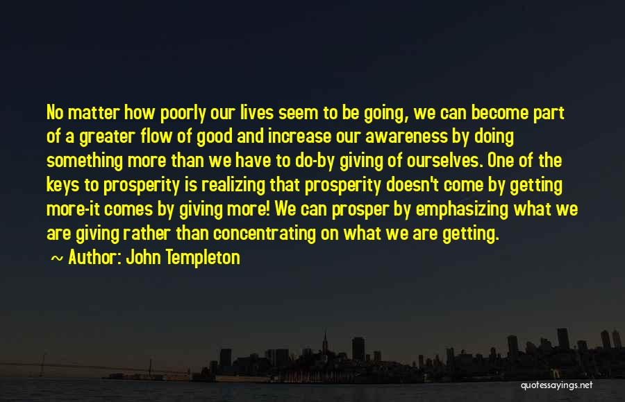 Greater Than Ourselves Quotes By John Templeton