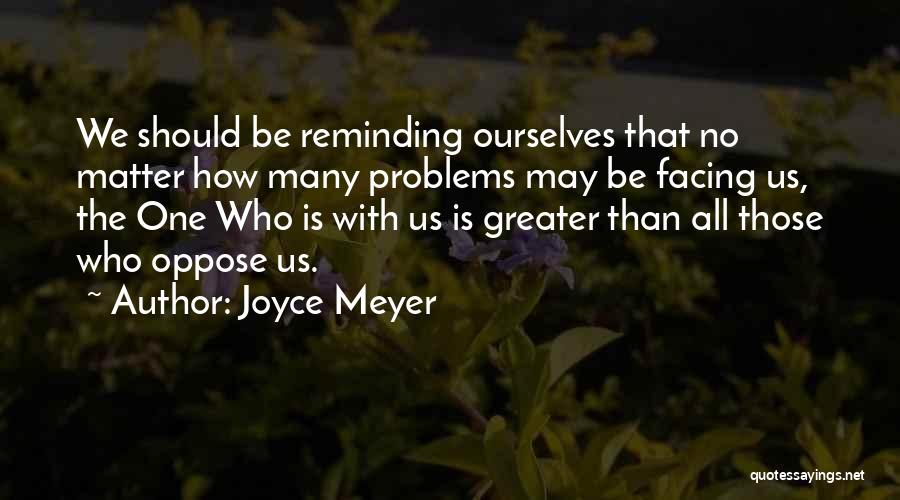 Greater Than Ourselves Quotes By Joyce Meyer