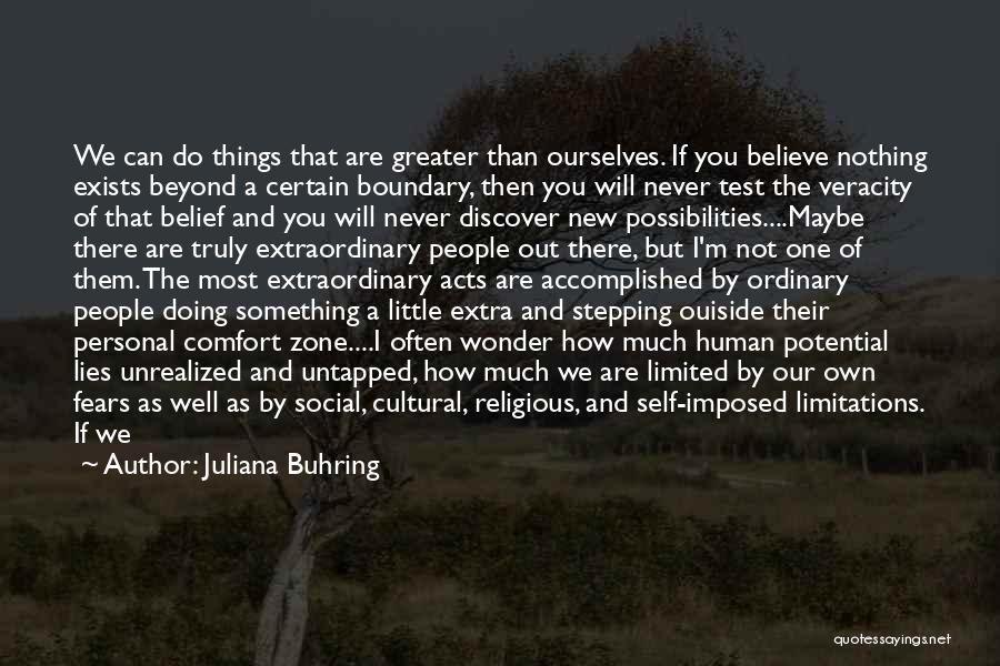 Greater Than Ourselves Quotes By Juliana Buhring