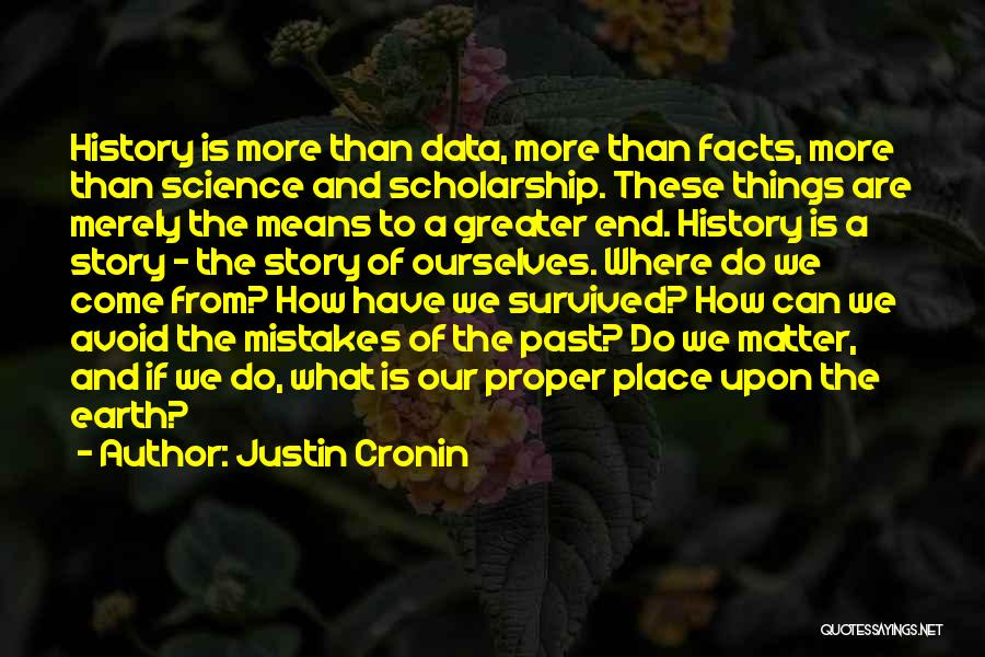 Greater Than Ourselves Quotes By Justin Cronin