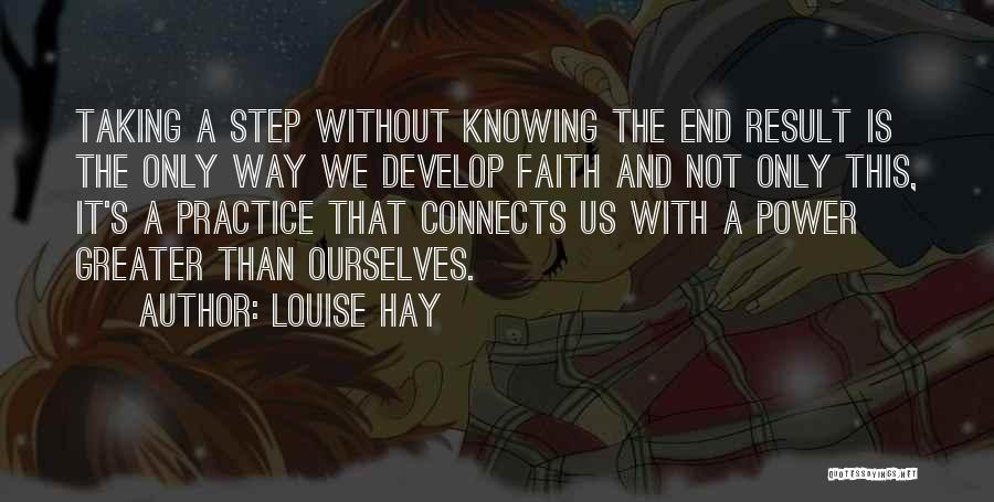 Greater Than Ourselves Quotes By Louise Hay