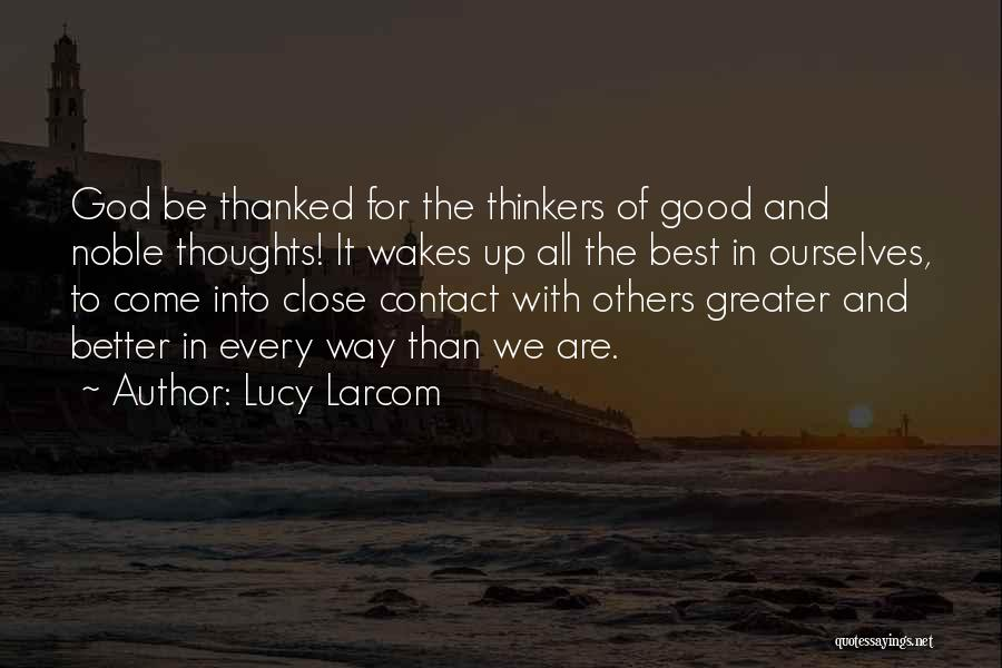Greater Than Ourselves Quotes By Lucy Larcom