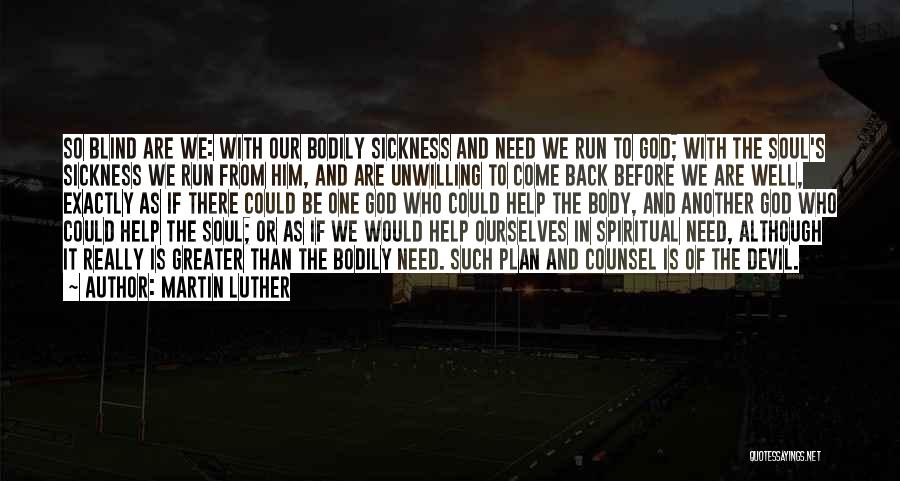 Greater Than Ourselves Quotes By Martin Luther