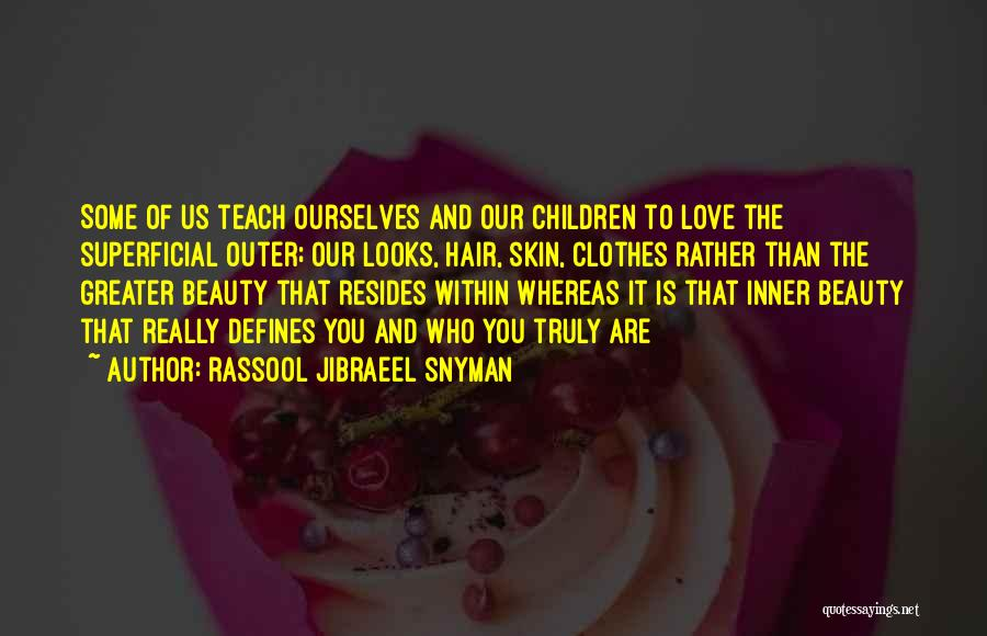 Greater Than Ourselves Quotes By Rassool Jibraeel Snyman