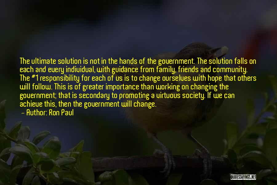 Greater Than Ourselves Quotes By Ron Paul
