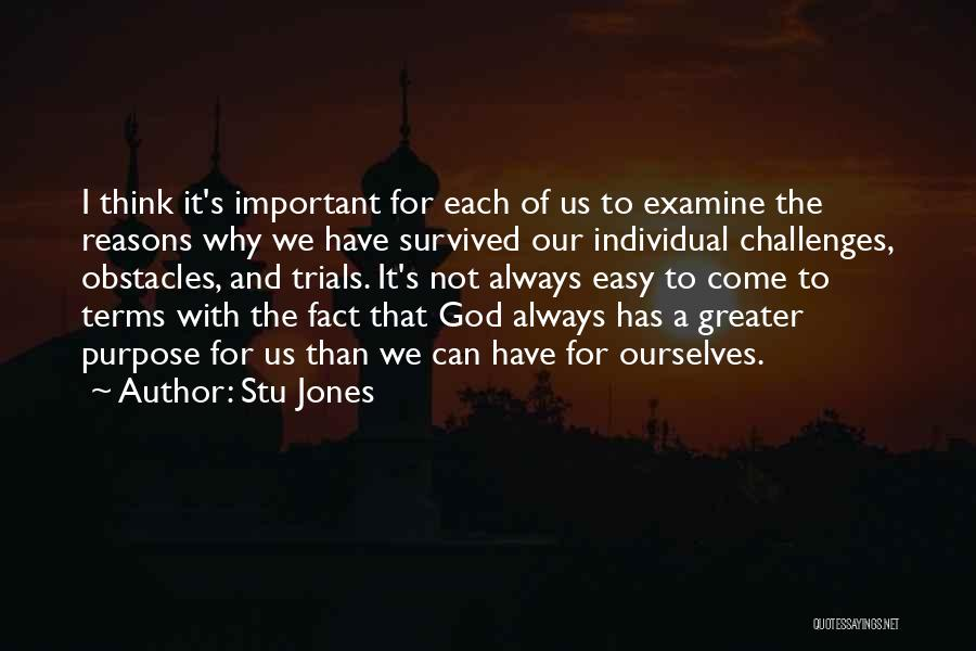 Greater Than Ourselves Quotes By Stu Jones