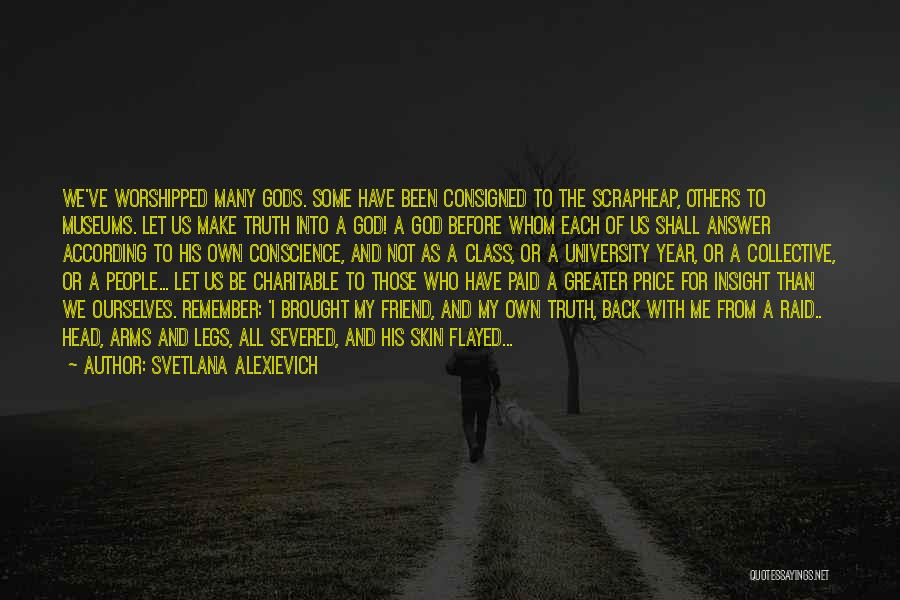 Greater Than Ourselves Quotes By Svetlana Alexievich