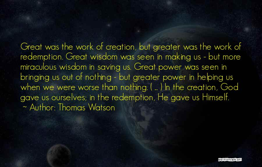 Greater Than Ourselves Quotes By Thomas Watson