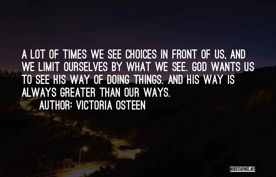 Greater Than Ourselves Quotes By Victoria Osteen