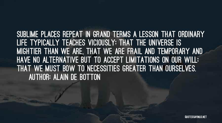 Greater Than Quotes By Alain De Botton