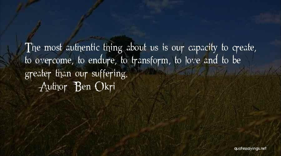 Greater Than Quotes By Ben Okri